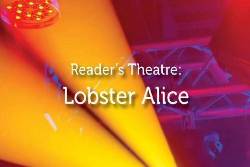 Reader's Theatre: Lobster Alice