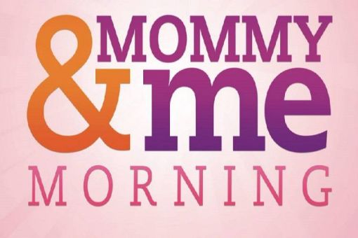 Mommy & Me Morning