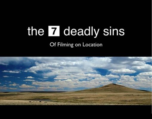 The 7 Deadly Sins of Filming on Location Workshop